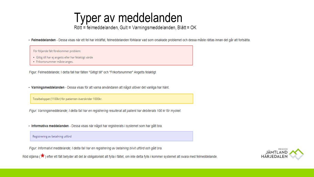 Typer av meddelanden Rött = felmeddelanden, Gult = Varningsmeddelanden, Blått = OK