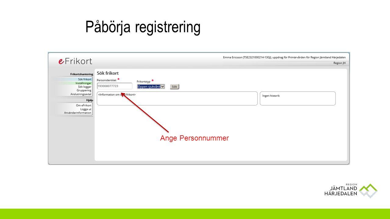 Påbörja registrering Ange Personnummer
