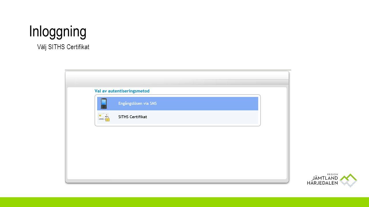 Inloggning Välj SITHS Certifikat