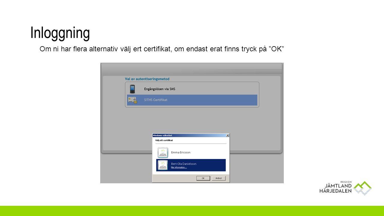 Inloggning Om ni har flera alternativ välj ert certifikat, om endast erat finns tryck på OK
