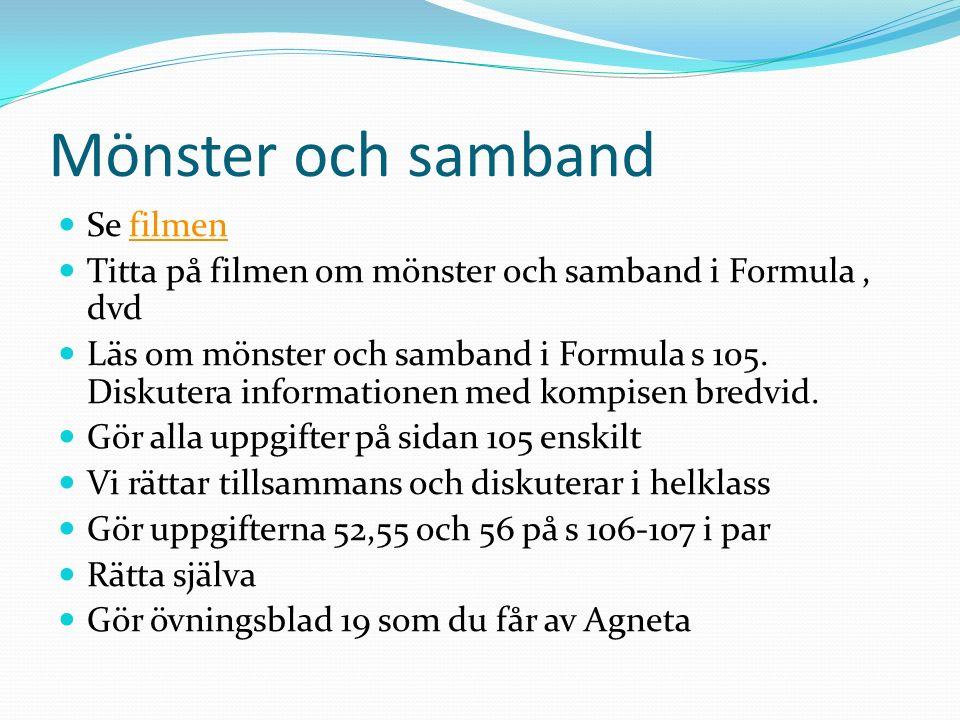 Mönster och samband Se filmenfilmen Titta på filmen om mönster och samband i Formula, dvd Läs om mönster och samband i Formula s 105.