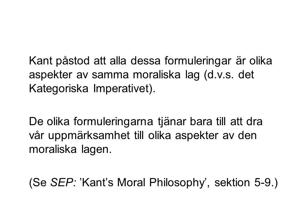 Kant påstod att alla dessa formuleringar är olika aspekter av samma moraliska lag (d.v.s.