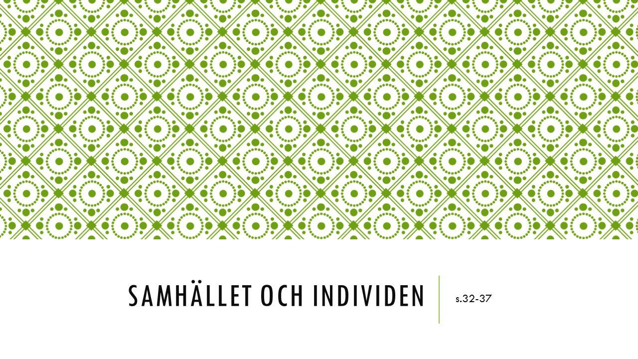 SAMHÄLLET OCH INDIVIDEN s.32-37