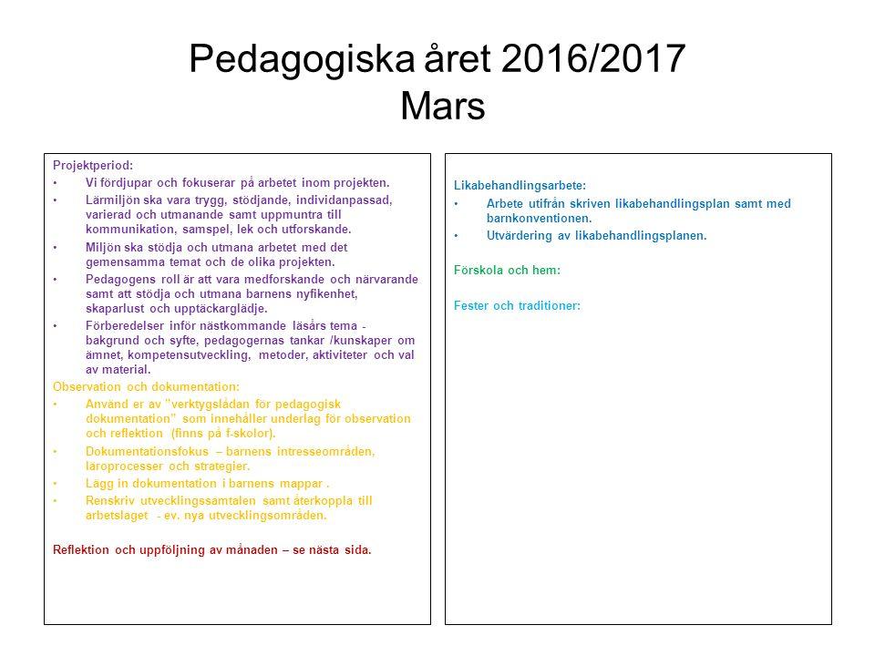 Pedagogiska året 2016/2017 Mars Reflektion och uppföljning: