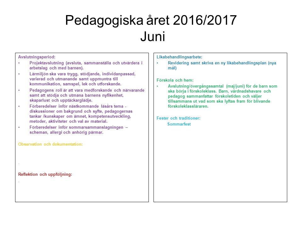 Pedagogiska året 2016/2017 Juni Reflektion och uppföljning: