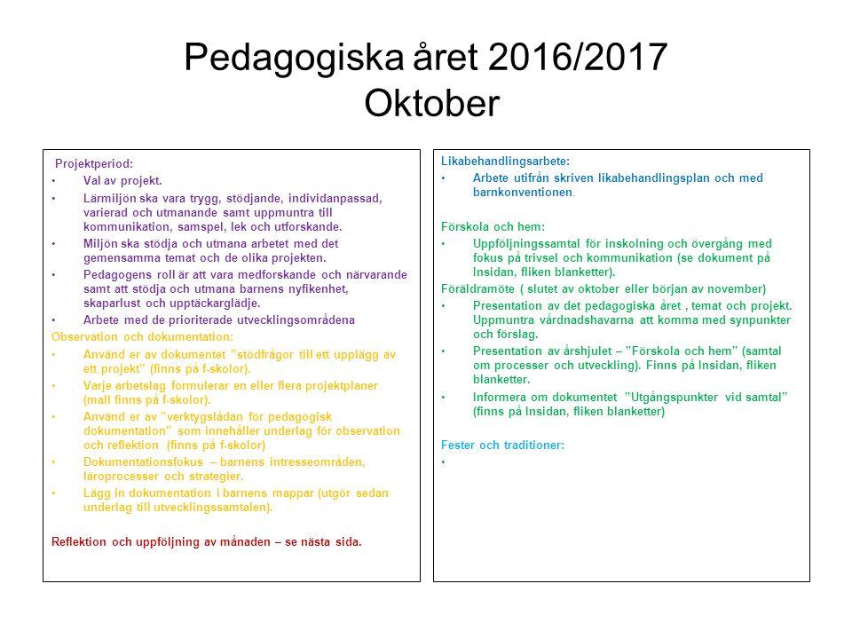 Pedagogiska året 2016/2017 Oktober Reflektion och uppföljning: