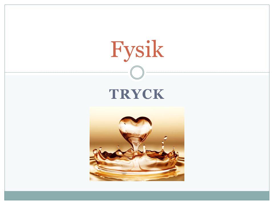 TRYCK Fysik