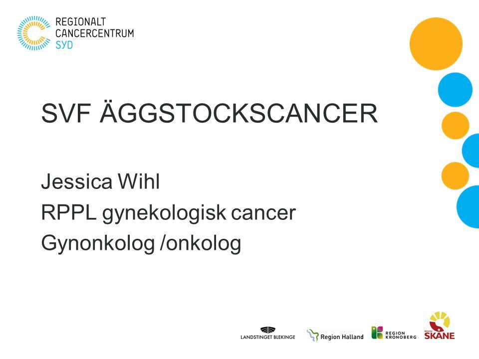 SVF ÄGGSTOCKSCANCER Jessica Wihl RPPL gynekologisk cancer Gynonkolog /onkolog