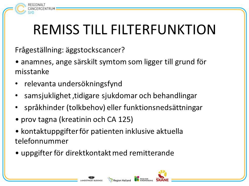 REMISS TILL FILTERFUNKTION Frågeställning: äggstockscancer.