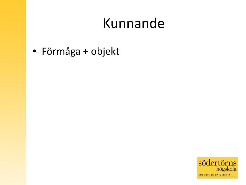 Kunnande Förmåga + objekt
