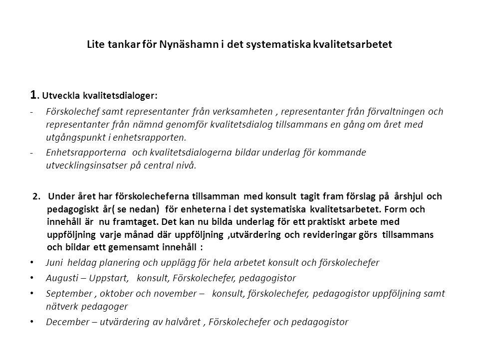 Lite tankar för Nynäshamn i det systematiska kvalitetsarbetet 1.