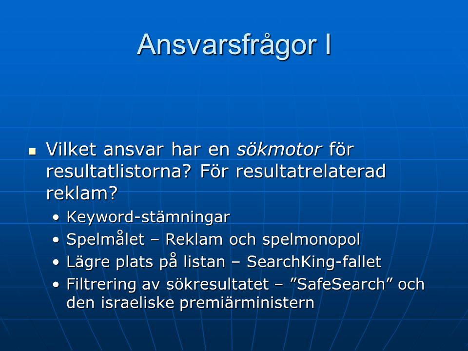 Ansvarsfrågor I Vilket ansvar har en sökmotor för resultatlistorna.