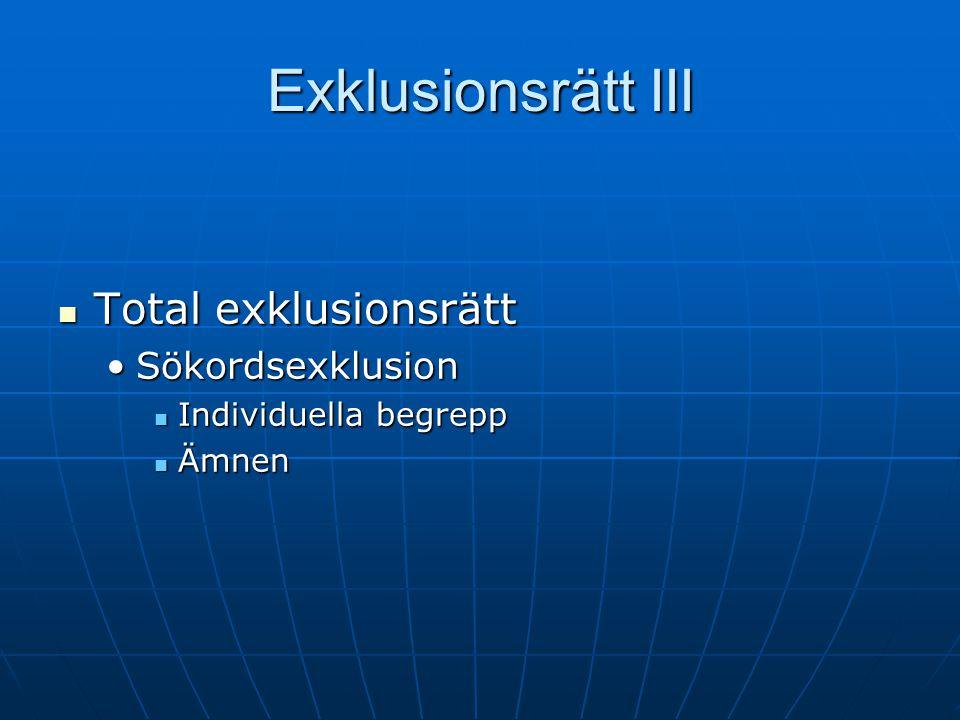 Exklusionsrätt III Total exklusionsrätt Total exklusionsrätt SökordsexklusionSökordsexklusion Individuella begrepp Individuella begrepp Ämnen Ämnen