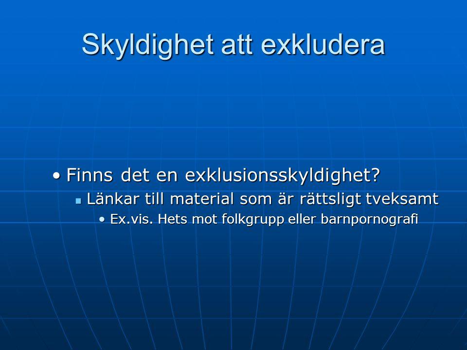 Skyldighet att exkludera Finns det en exklusionsskyldighet Finns det en exklusionsskyldighet.