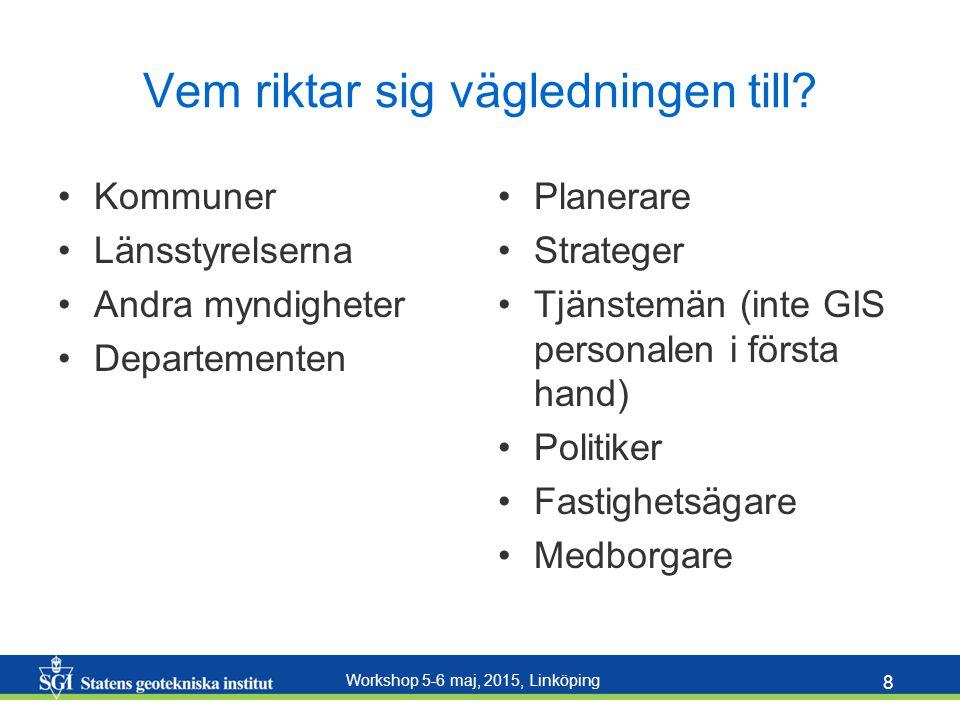 Workshop 5-6 maj, 2015, Linköping 9 Hur bör vägledningen ser ut.