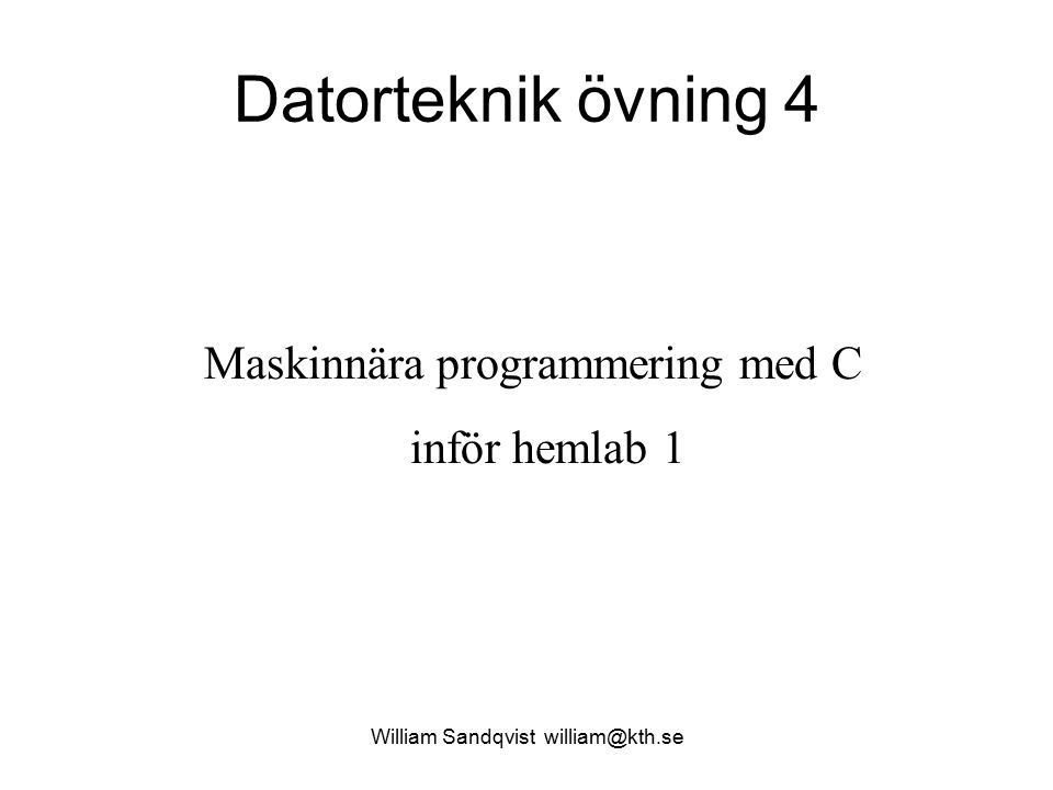 William Sandqvist william@kth.se C:s minnemodell – var hamnar variabler.