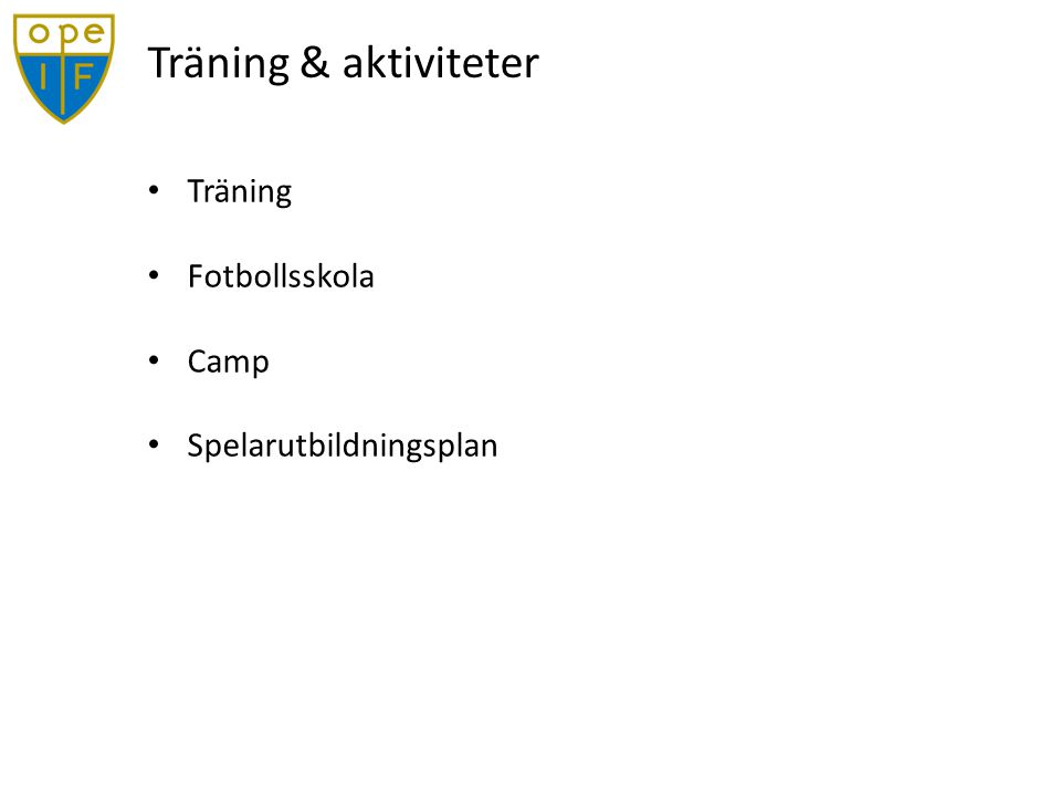 Träning & aktiviteter Träning Fotbollsskola Camp Spelarutbildningsplan