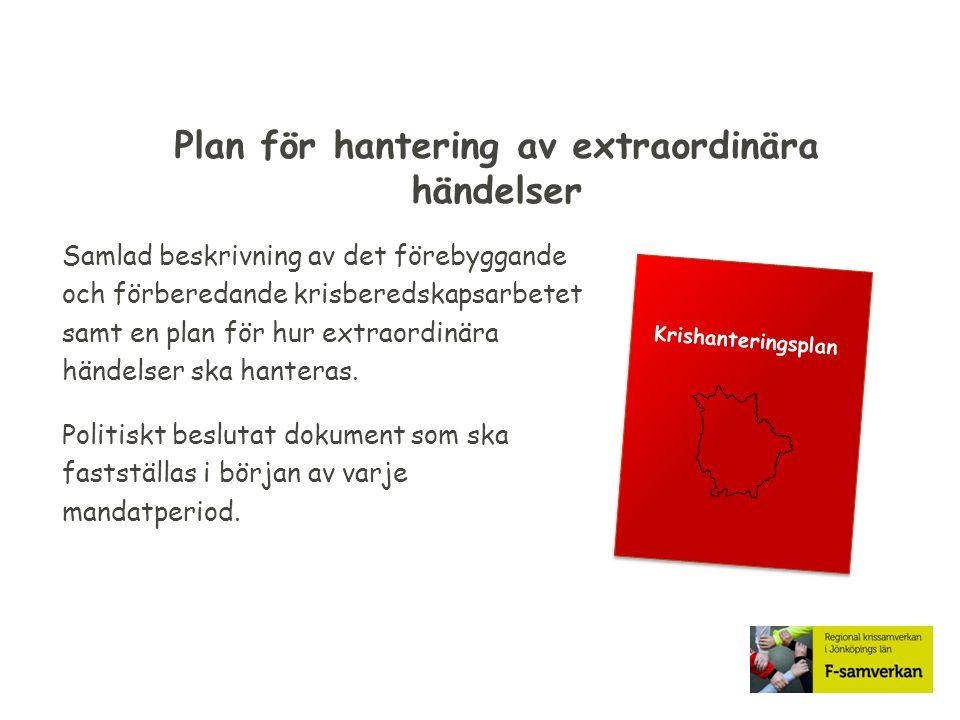 Plan för hantering av extraordinära händelser Samlad beskrivning av det förebyggande och förberedande krisberedskapsarbetet samt en plan för hur extra
