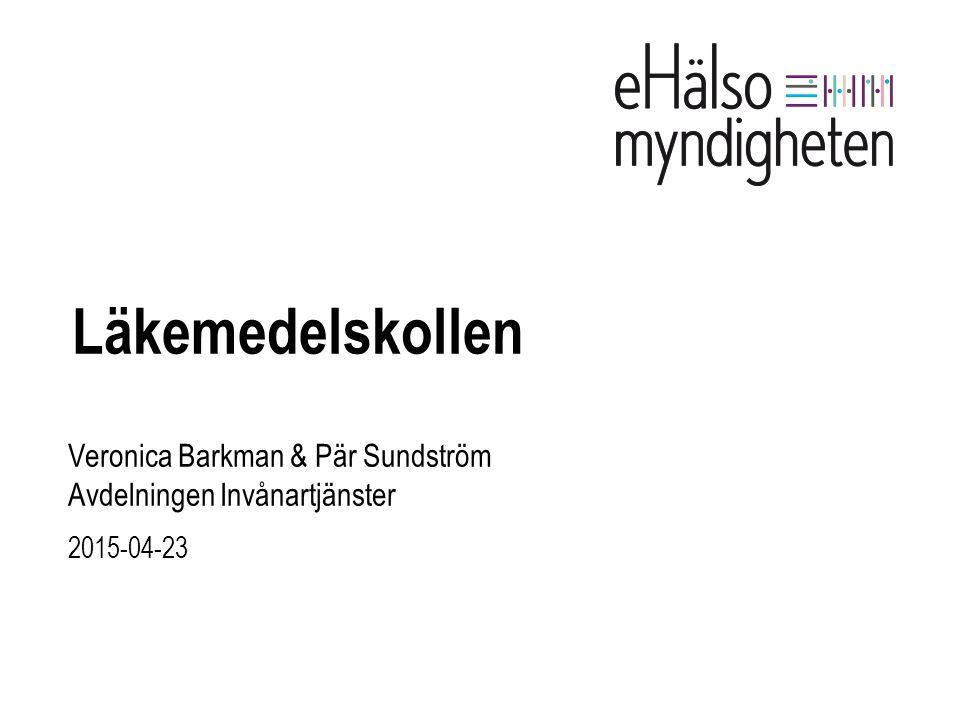 Veronica Barkman & Pär Sundström Avdelningen Invånartjänster 2015-04-23 Läkemedelskollen