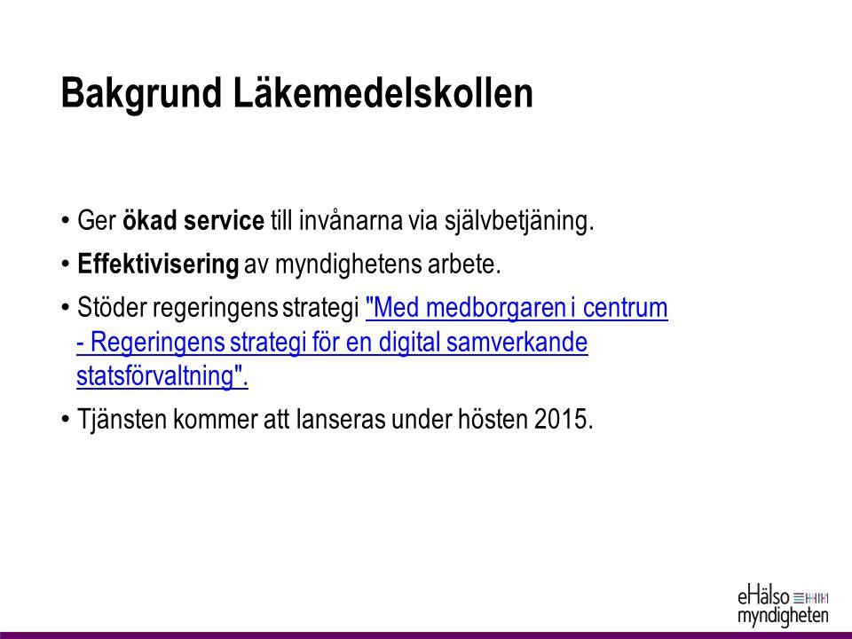 Bakgrund Läkemedelskollen Ger ökad service till invånarna via självbetjäning.