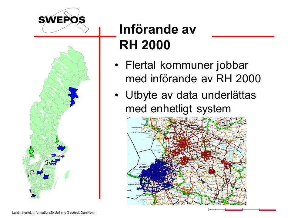 Lantmäteriet, Informationsförsörjning Geodesi, Dan Norin Införande av RH 2000 Flertal kommuner jobbar med införande av RH 2000 Utbyte av data underlät