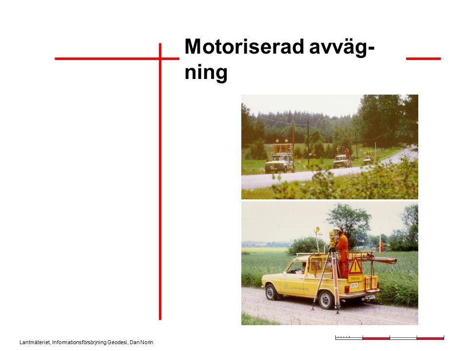 Lantmäteriet, Informationsförsörjning Geodesi, Dan Norin Motoriserad avväg- ning