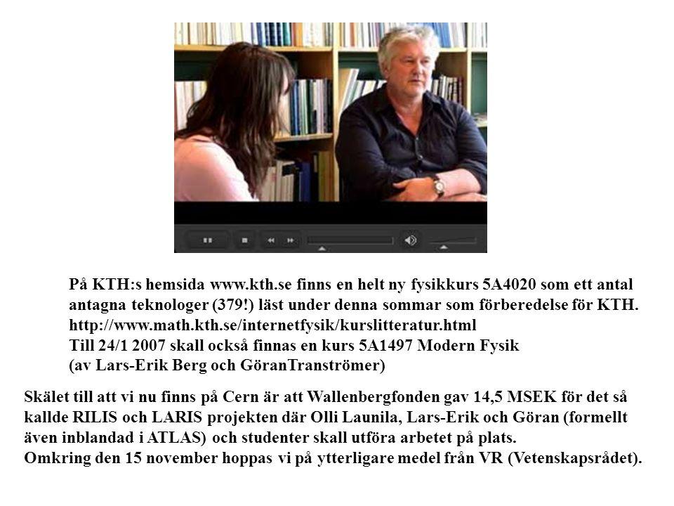 På KTH:s hemsida www.kth.se finns en helt ny fysikkurs 5A4020 som ett antal antagna teknologer (379!) läst under denna sommar som förberedelse för KTH