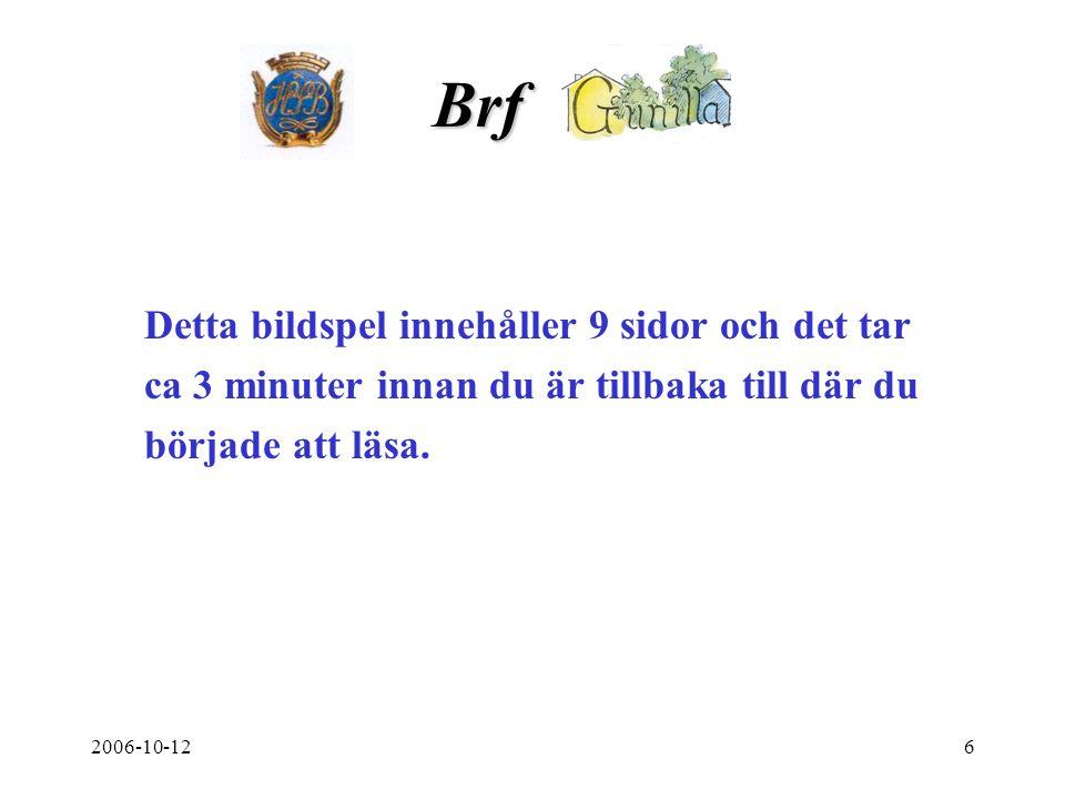 2006-10-127 www.gunillabrf.se Är adressen till föreningens hemsida.