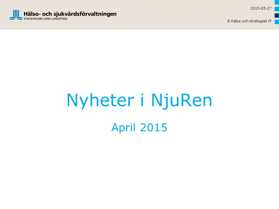 Nyheter i NjuRen April 2015 2015-05-27 E-hälsa och strategisk IT