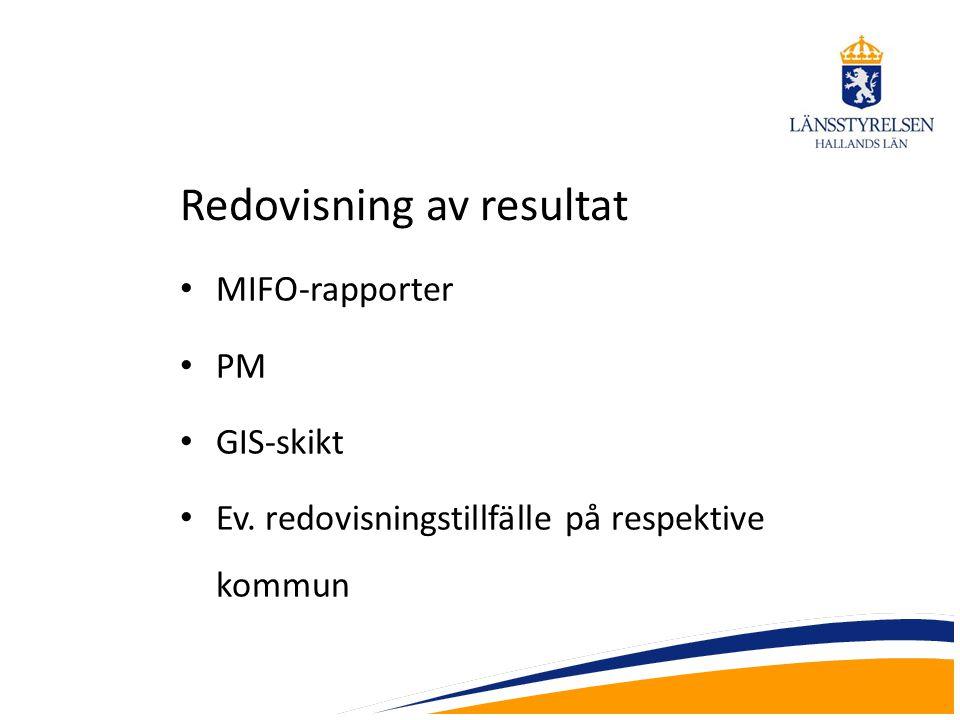 Redovisning av resultat MIFO-rapporter PM GIS-skikt Ev. redovisningstillfälle på respektive kommun