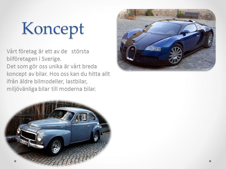 Koncept Vårt företag är ett av de största bilföretagen i Sverige. Det som gör oss unika är vårt breda koncept av bilar. Hos oss kan du hitta allt ifrå