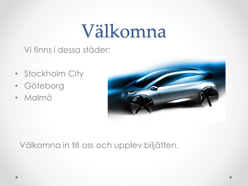 Välkomna Vi finns i dessa städer: Stockholm City Göteborg Malmö Välkomna in till oss och upplev biljätten.