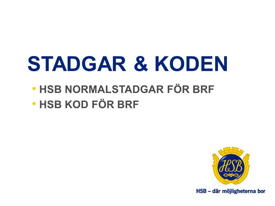 STADGAR & KODEN HSB NORMALSTADGAR FÖR BRF HSB KOD FÖR BRF