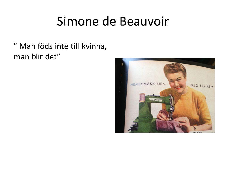 Simone de Beauvoir Man föds inte till kvinna, man blir det