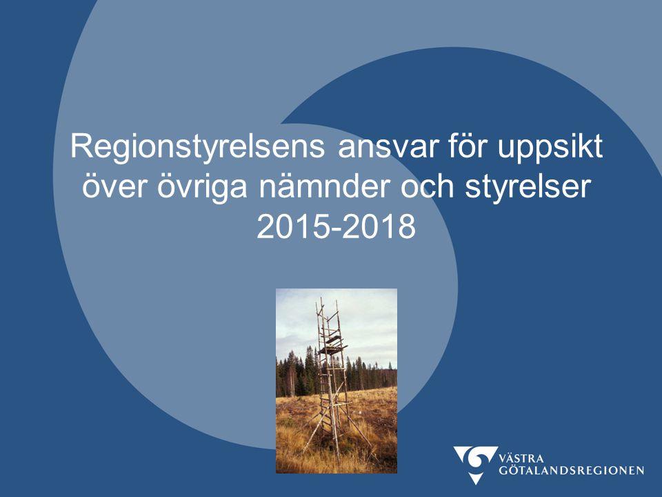Regionstyrelsens ansvar för uppsikt över övriga nämnder och styrelser 2015-2018