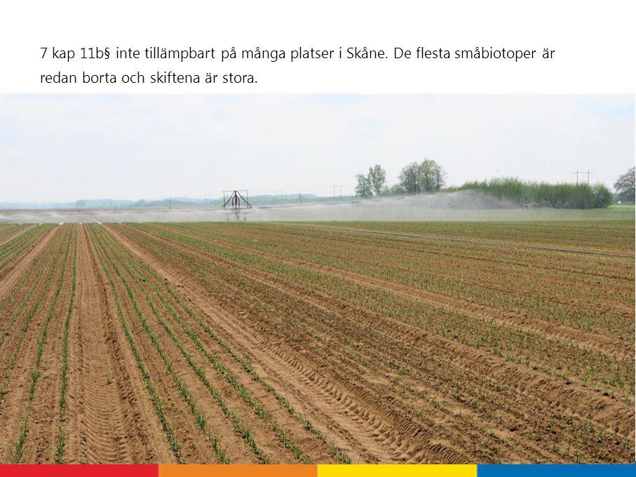 7 kap 11b§ inte tillämpbart på många platser i Skåne.