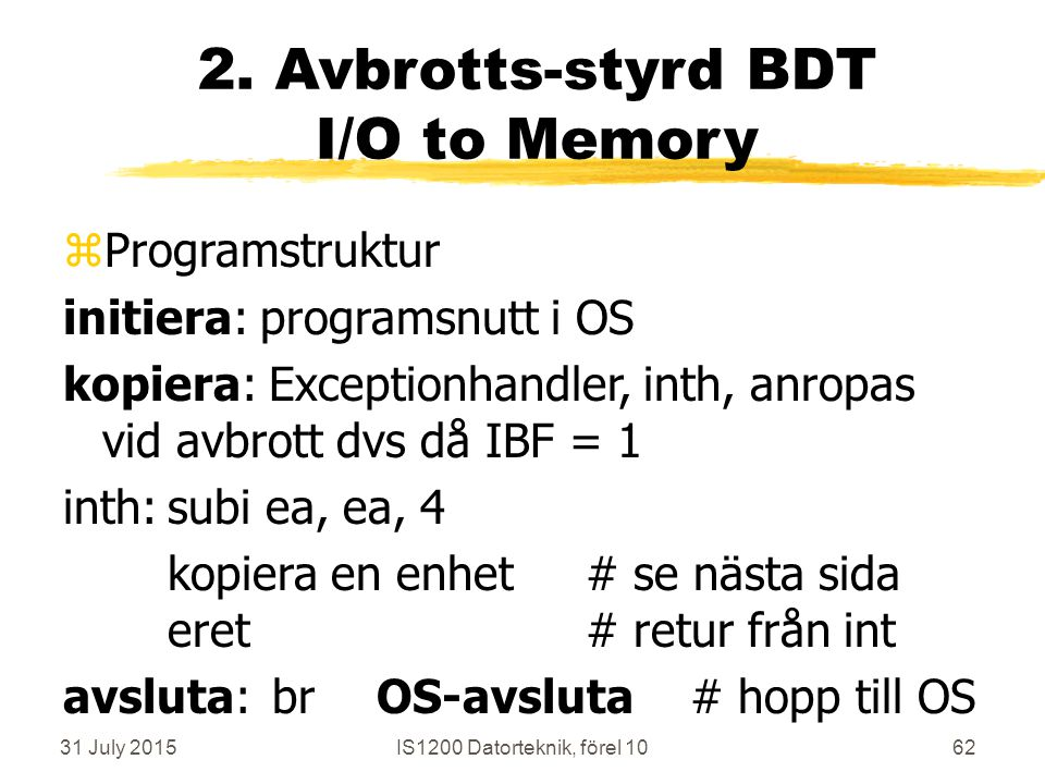 31 July 2015IS1200 Datorteknik, förel 1062 2.