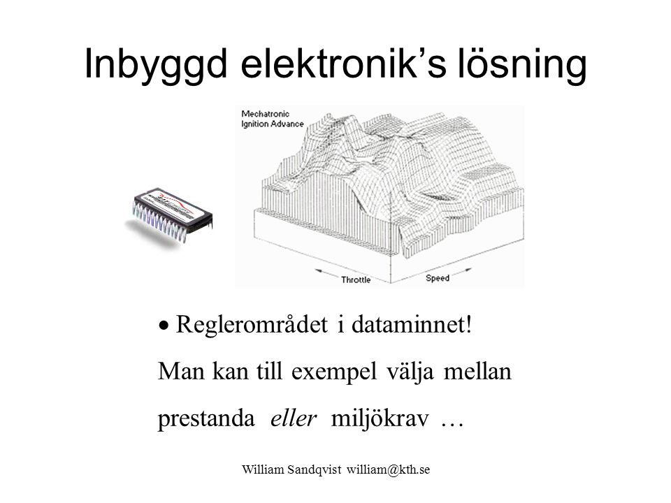 William Sandqvist william@kth.se Inbyggd elektronik's lösning  Reglerområdet i dataminnet.