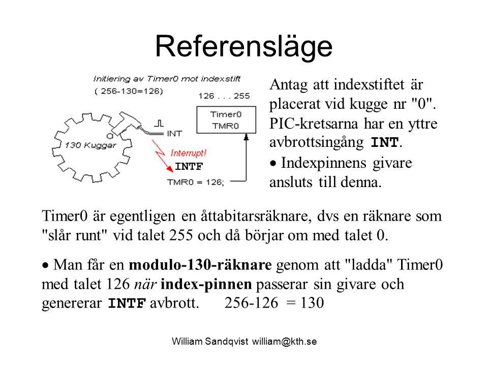 William Sandqvist william@kth.se Referensläge Timer0 är egentligen en åttabitarsräknare, dvs en räknare som