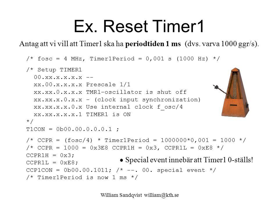 William Sandqvist william@kth.se Referensläge Timer0 är egentligen en åttabitarsräknare, dvs en räknare som slår runt vid talet 255 och då börjar om med talet 0.