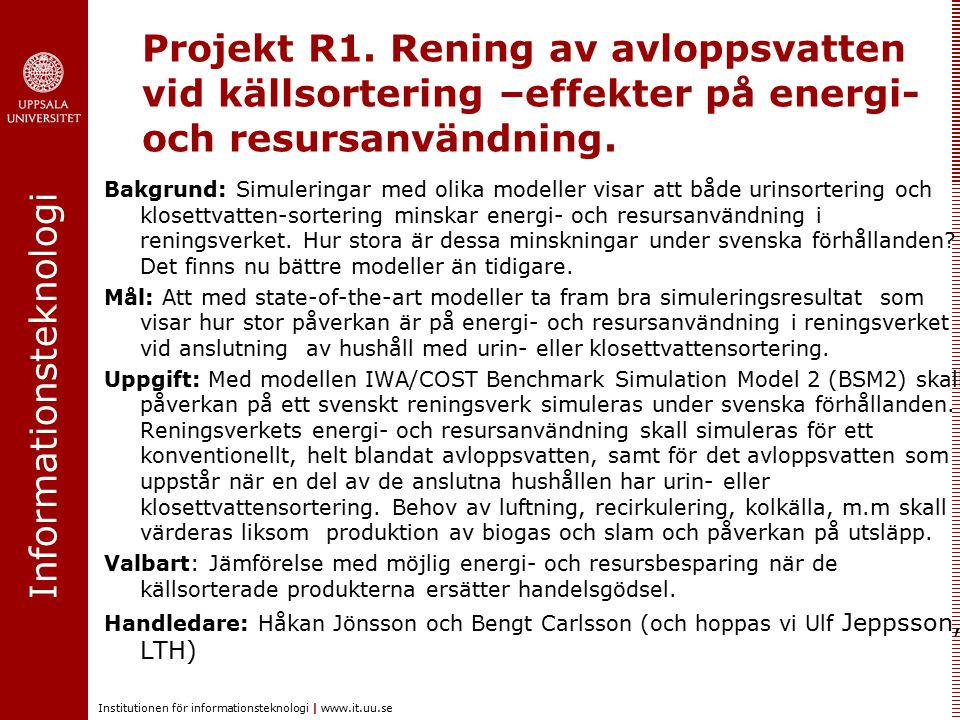 Informationsteknologi Institutionen för informationsteknologi | www.it.uu.se Projekt R1.
