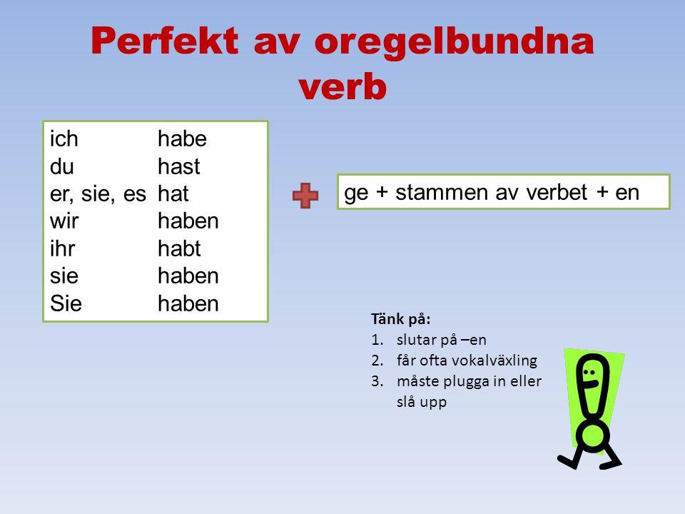 Perfekt av regelbundna verb, forts.
