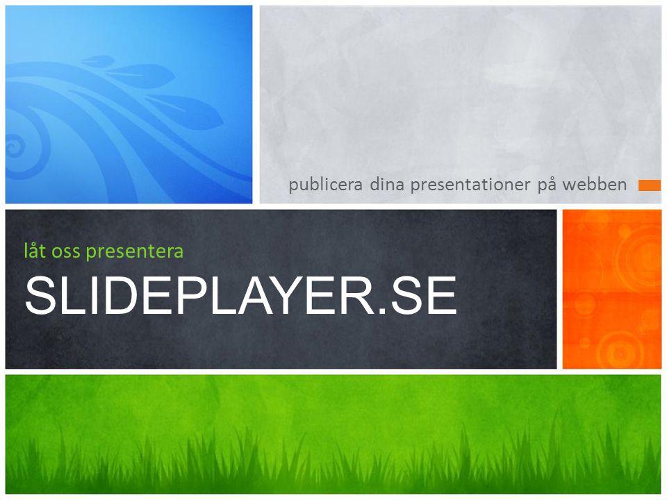publicera dina presentationer på webben låt oss presentera SLIDEPLAYER.SE
