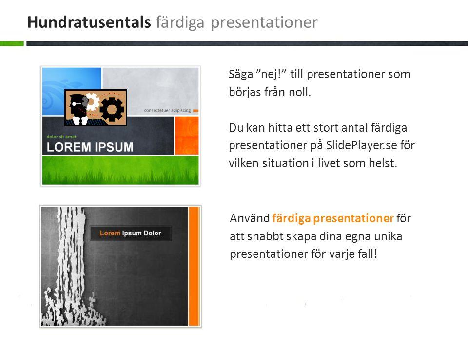 """Använd färdiga presentationer för att snabbt skapa dina egna unika presentationer för varje fall! Säga """"nej!"""" till presentationer som börjas från noll"""