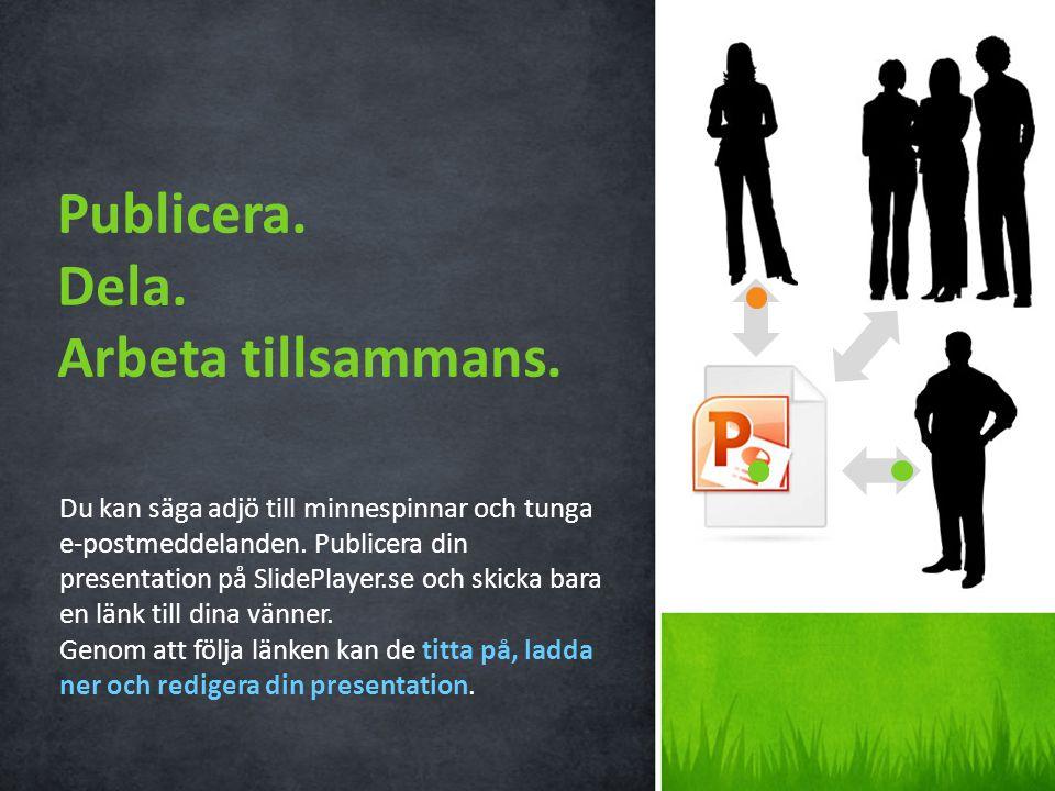 2 Ladda upp din presentation Behändig uppladdning till webbplatsen SlidePlayer.se