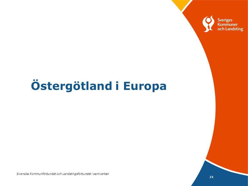 Svenska Kommunförbundet och Landstingsförbundet i samverkan 21 Östergötland i Europa