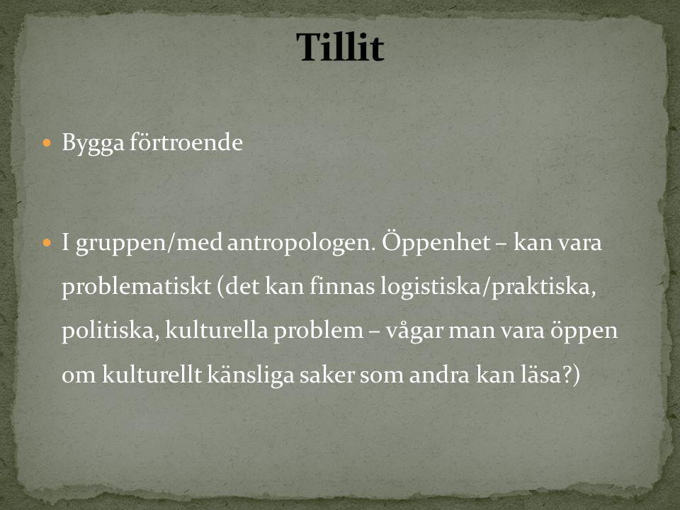  Bygga förtroende  I gruppen/med antropologen.