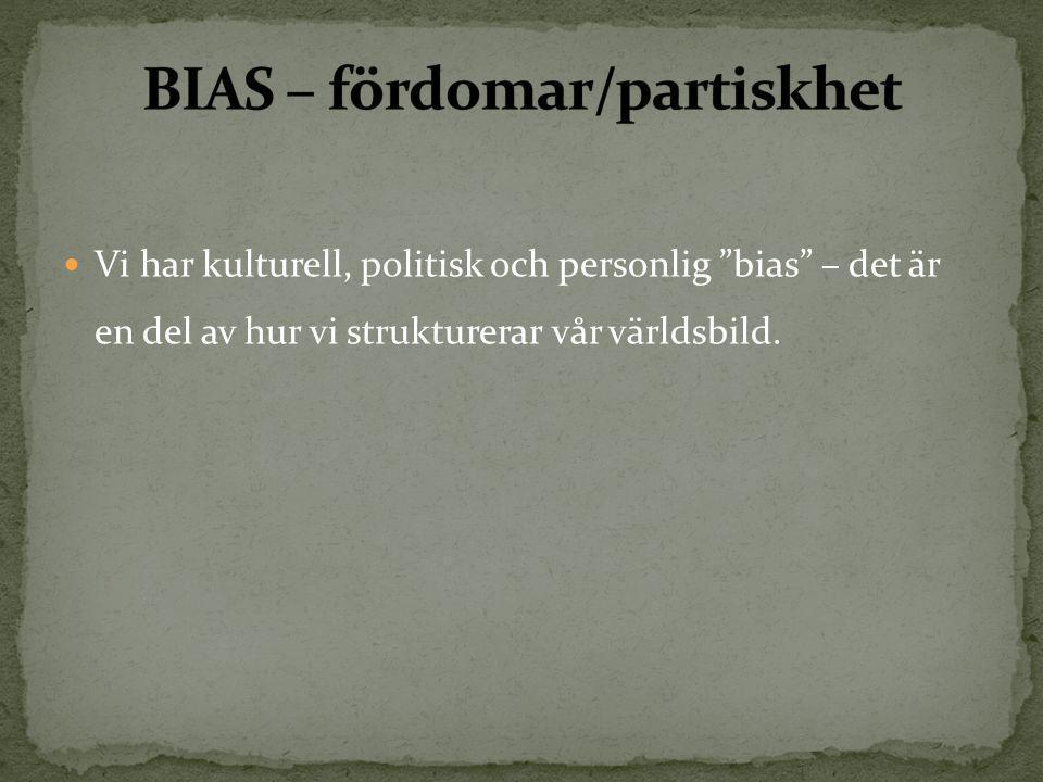  Vi har kulturell, politisk och personlig bias – det är en del av hur vi strukturerar vår världsbild.