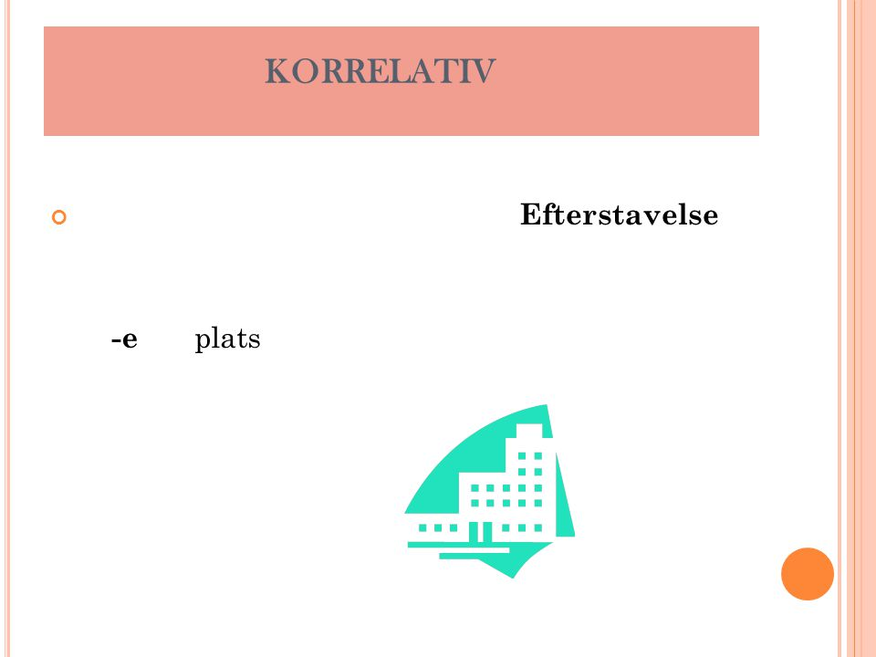 -e plats KORRELATIV Efterstavelse