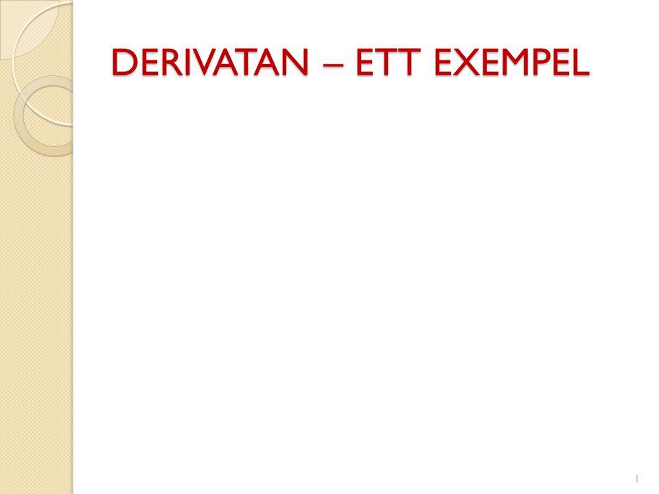 DERIVATAN – ETT EXEMPEL 1